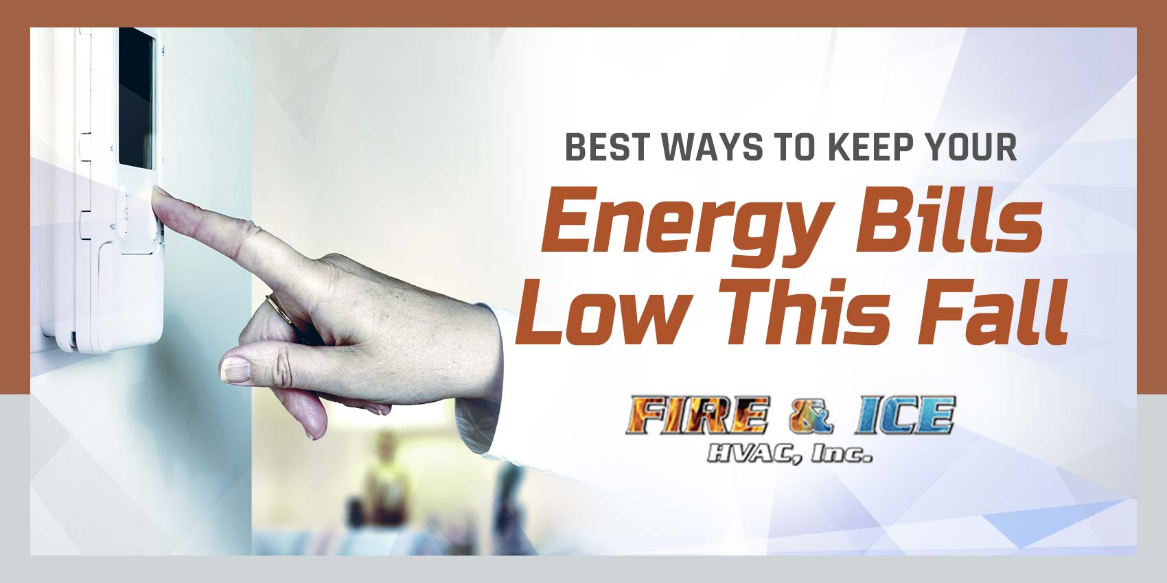 Best Ways to Keep Your Energy Bills Low This Fall