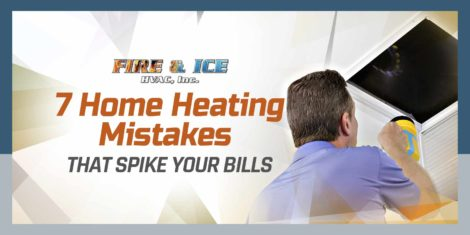 7 Home Heating Mistakes That Spike Your Bills